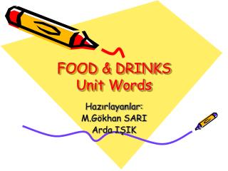 FOOD & DRINKS Unit Words