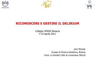 RICONOSCERE E GESTIRE IL DELIRIUM  Collegio IPASVI Brescia 7-14 Aprile 2011