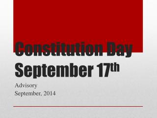 Constitution Day September 17 th