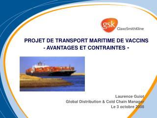 PROJET DE TRANSPORT MARITIME DE VACCINS - AVANTAGES ET CONTRAINTES  -