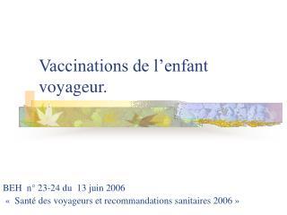 Vaccinations de l'enfant voyageur.