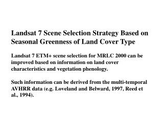 Landsat 7 Scene Selection Strategy Based on Seasonal Greenness of Land Cover Type