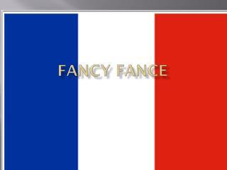 Fancy  Fance