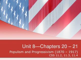 Unit 8—Chapters 20 – 21