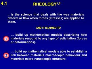 RHEOLOGY 1,2