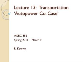 Lecture  13:  Transportation ' Autopower  Co. Case'
