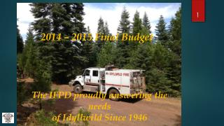 The IFPD  proudly  answering the  needs  of Idyllwild Since 1946