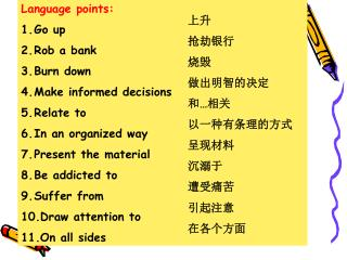 Language points: Go up Rob a bank Burn down Make informed decisions Relate to In an organized way