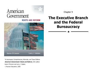 Chapter 9 The Executive Branch and the Federal Bureaucracy