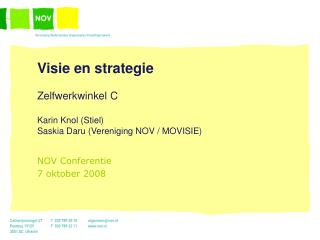 Visie en strategie Zelfwerkwinkel C Karin Knol (Stiel) Saskia Daru (Vereniging NOV / MOVISIE)