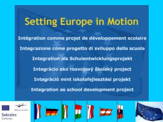 Setting Europe in Motion Integration as school development project