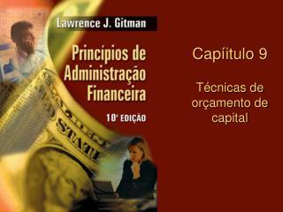 Capíitulo 9 Técnicas de orçamento de capital