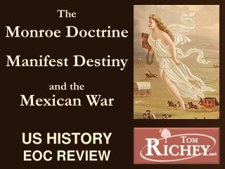 The  Monroe Doctrine Manifest Destiny and the Mexican War