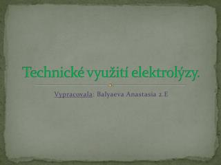Technick  vyu it  elektrol zy.