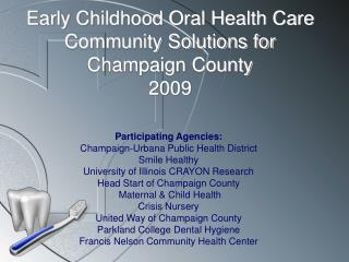 Early Childhood Oral Health Care Community Solutions for Champaign County 2009