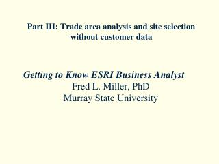 Part III: Trade area analysis and site selection without customer data
