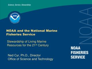 NOAA and the National Marine  Fisheries Service
