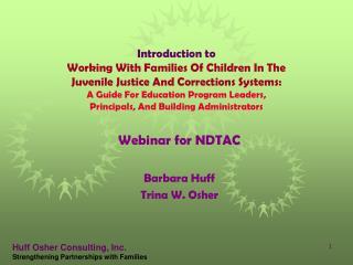 Webinar for NDTAC Barbara Huff Trina W. Osher