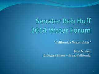 Senator Bob Huff 2014 Water Forum