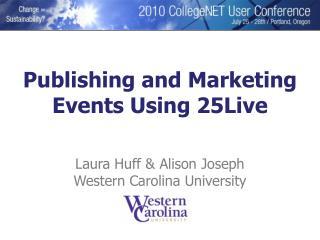 Laura Huff & Alison Joseph Western Carolina University