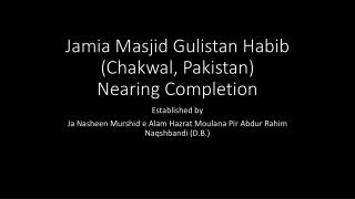 Jamia  Masjid  Gulistan  Habib ( Chakwal , Pakistan) N earing Completion