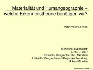 Materialität und Humangeographie – welche Erkenntnistheorie benötigen wir?