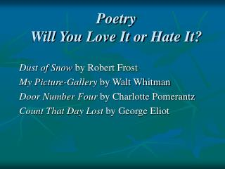 Poetry Will You Love It or Hate It?