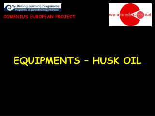EQUIPMENTS – HUSK OIL