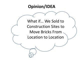 What if… We Sold to Construction Sites to Move Bricks From Location to Location