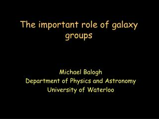The important role of galaxy groups