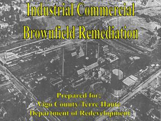 Industrial Commercial Brownfield Remediation