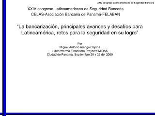 La bancarizaci n, principales avances y desaf os para Latinoam rica, retos para la seguridad en su logro   Por Miguel A