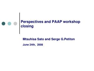 Perspectives and PAAP workshop closing