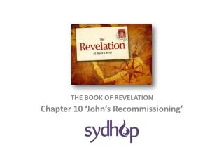 THE BOOK OF REVELATION Chapter 10 �John�s Recommissioning�