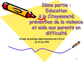 2 me partie :  Education    la Citoyennet ;   pr vention de la violence   et aide aux parents en difficult