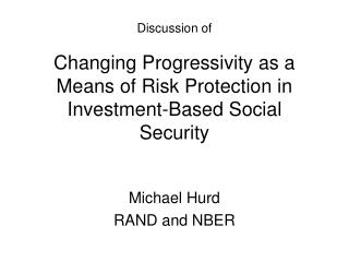 Michael Hurd RAND and NBER
