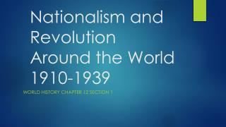 Nationalism and Revolution Around the World 1910-1939