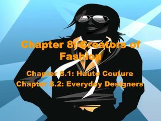Chapter 8: Creators of Fashion