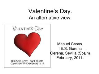Valentine's Day. An alternative view.