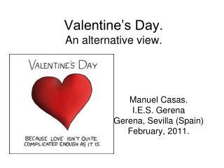 Valentine's Day. An alternative view.
