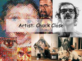 Artist: Chuck Close