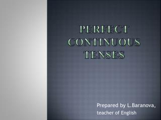 Perfect Continuous Tenses