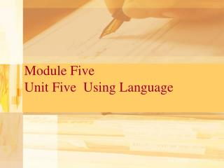 Module Five  Unit Five  Using Language