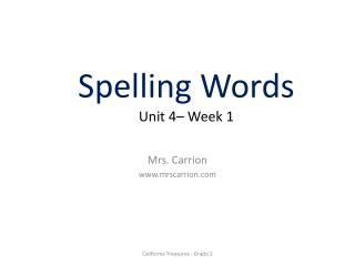 Spelling Words Unit 4– Week 1