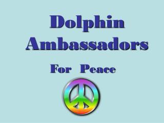 Dolphin Ambassadors