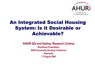 An Integrated Social Housing System: Is it Desirable or  A chievable?