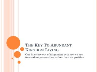 The Key To Abundant Kingdom Living