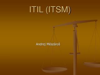 ITIL (ITSM)