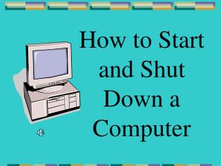 How to Start and Shut Down a Computer