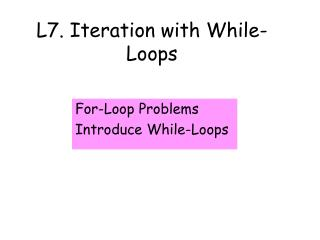 L7. Iteration with While-Loops